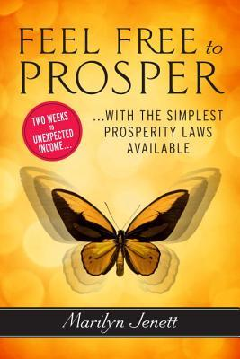 Feel Free to Prosper by Marilyn Jenett