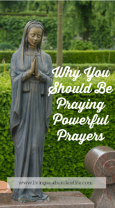 Why You Should Be Praying Powerful Prayers